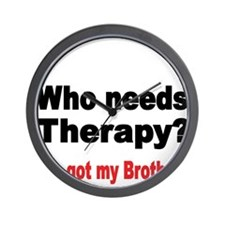 Who needs Therapy Wall Clock