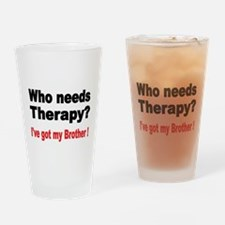 Who needs Therapy Drinking Glass