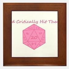 I'd Critically Hit That - Pink Framed Tile
