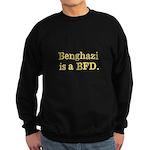Benghazi is a BFD Sweatshirt