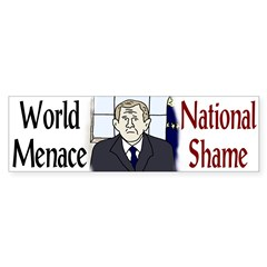 W: World Menace, National Shame (Bumper Sticker