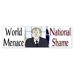 W: World Menace, National Shame (Bumper Sticker