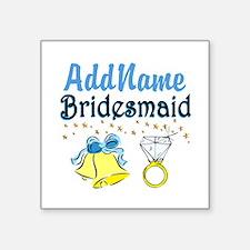 """BRIDESMAID Square Sticker 3"""" x 3"""""""