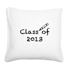 Class of 2013 Square Canvas Pillow