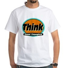 Think Good Thoughts T-Shirt