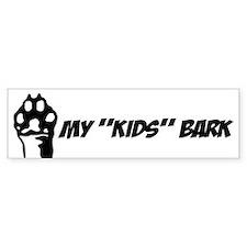 My Kids Bark Bumper Bumper Sticker