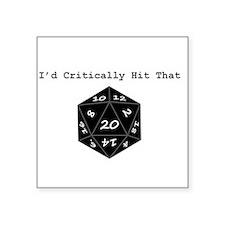 "I'd Critically Hit That - Black Square Sticker 3"""