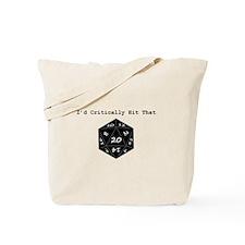 I'd Critically Hit That - Black Tote Bag