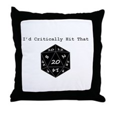 I'd Critically Hit That - Black Throw Pillow