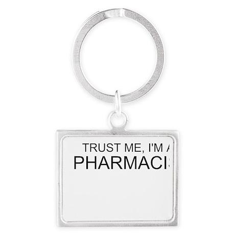 Trust Me, Im A Pharmacist Keychains