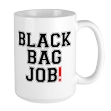 BLACK BAG JOB! Mug