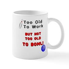 Too Old To Bowl Mug