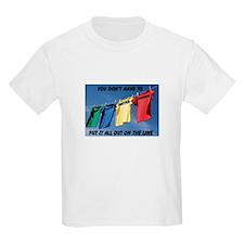 You Don't Have To Put It All Out On The Line T-Shirt