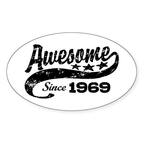 Awesome Since 1969 Sticker (Oval)