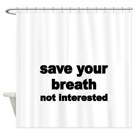 Save your breath shower curtain by terriblyxtremetees for Shower curtain savers