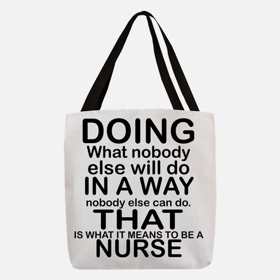 NURSE: DOING WHAT NOBODY ELSE W Polyester Tote Bag