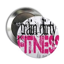 """Train Dirty Fitness 2.25"""" Button"""