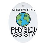 Worlds Greatest Physician Assistant Ornament (Oval