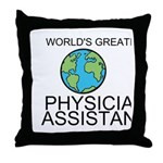 Worlds Greatest Physician Assistant Throw Pillow