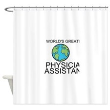 Worlds Greatest Physician Assistant Shower Curtain