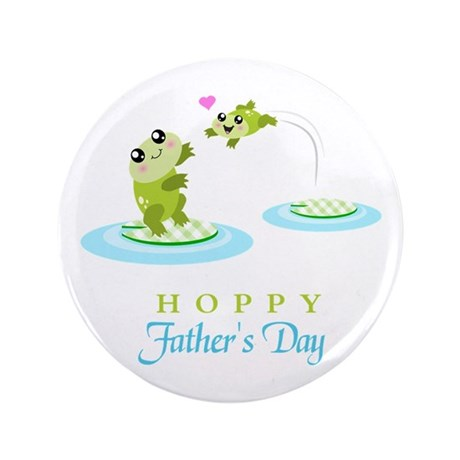 """Hoppy Fathers day frogs 3.5"""" Button"""