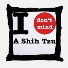 I don't mind... Throw Pillow