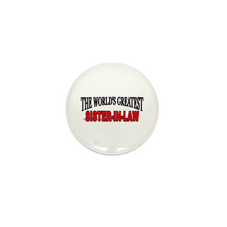 """""""The World's Greatest Sister-In-Law"""" Mini Button"""