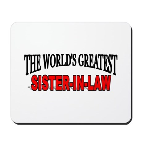 """""""The World's Greatest Sister-In-Law"""" Mousepad"""
