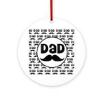 Mustache Dad Gift Ornament (Round)