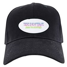 There is no Afterlife Baseball Hat