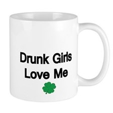 Drunk Girls Love Me-shamrock Small Mug