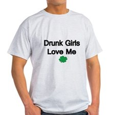 Drunk Girls Love Me-shamrock T-Shirt