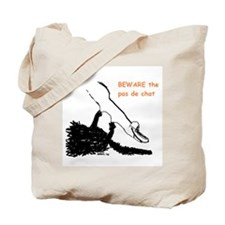 beware the pas de chat Tote Bag