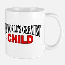 """The World's Greatest Child"" Mug"