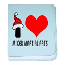 I Love Mixed Martial Arts baby blanket