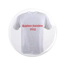 """T-Shirt-Rapture-50-small.jpg 3.5"""" Button"""