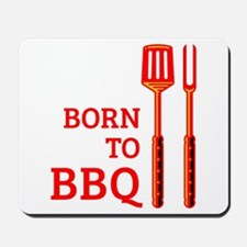 Born To BBQ Mousepad