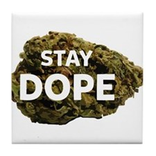 STAY DOPE Tile Coaster