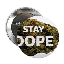 "STAY DOPE 2.25"" Button"