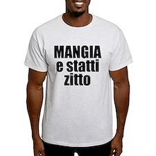 Mangia e Statti Zitto T-Shirt