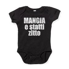 Mangia e Statti Zitto Baby Bodysuit