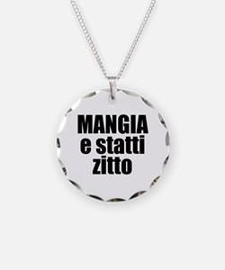 Mangia e Statti Zitto Necklace