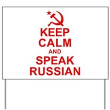 Keep Calm and Speak Russian Yard Sign