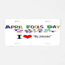 April Fools Day My Jokester Aluminum License Plate