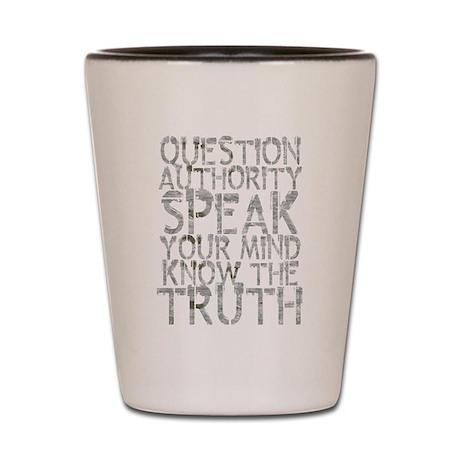 Question Authority Shot Glass