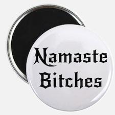Namaste Bitches Magnet