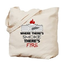 Where Theres SMOKE Theres Fire Tote Bag
