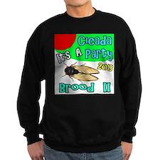 It's A Cicada Party Sweatshirt