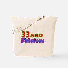 33 and fabulous Tote Bag