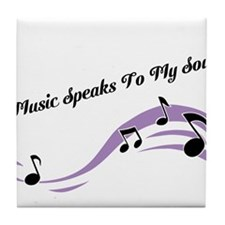 Music Speaks To My Soul Tile Coaster
